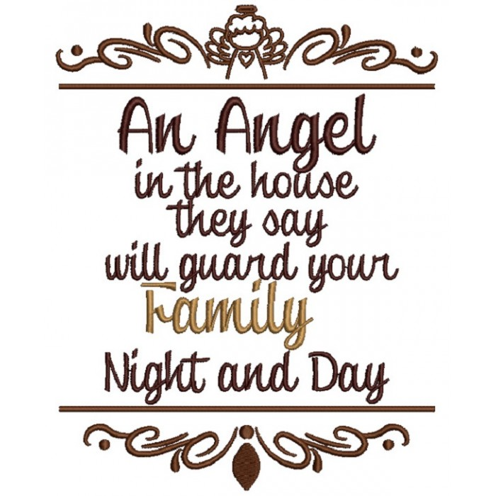 An Angel in The House They Say Will Guard Your Family Night and Day Filled Machine Embroidery Design Digitized Pattern