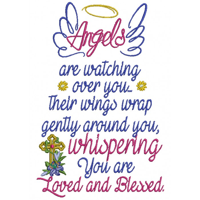 Angels are watching over you their wings wrap gently around you, whispering You are Loved and Blessed Filled Machine Embroidery Design Digitized Pattern