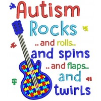 Autism Rocks And Rolls And Spns And Flaps And Twirls Electirc Guitar Applique Machine Embroidery Design Digitized Pattern