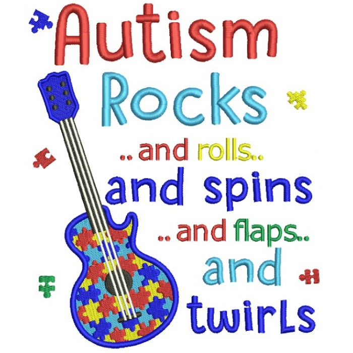 Autism Rocks And Rolls And Spns And Flaps And Twirls Electirc Guitar Filled Machine Embroidery Design Digitized Pattern