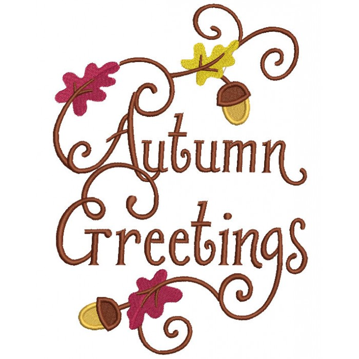 Autumn Greetings Fall Filled Machine Embroidery Design Digitized Pattern