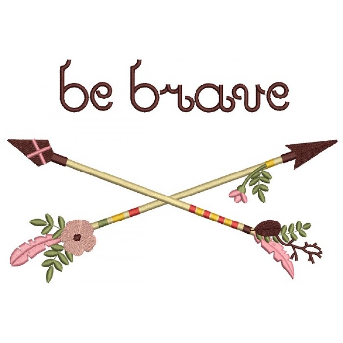 Be Brave Boho Arrows Filled Machine Embroidery Design Digitized Pattern