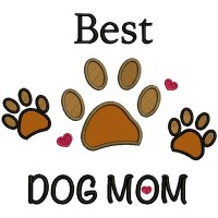 Best Dog Mom Paw Applique Machine Embroidery Design Digitized Pattern