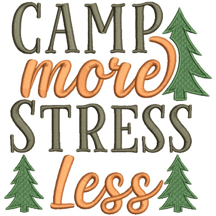 Camp More Stress Less Filled Machine Embroidery Design Digitized Pattern