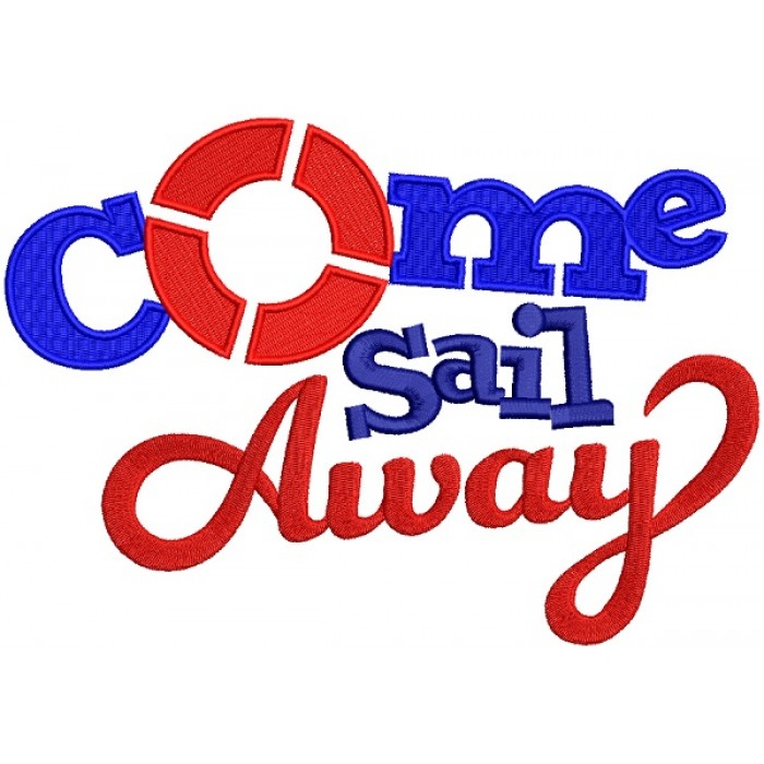 Come Sail Away Nautical Filled Machine Embroidery Design Digitized Pattern
