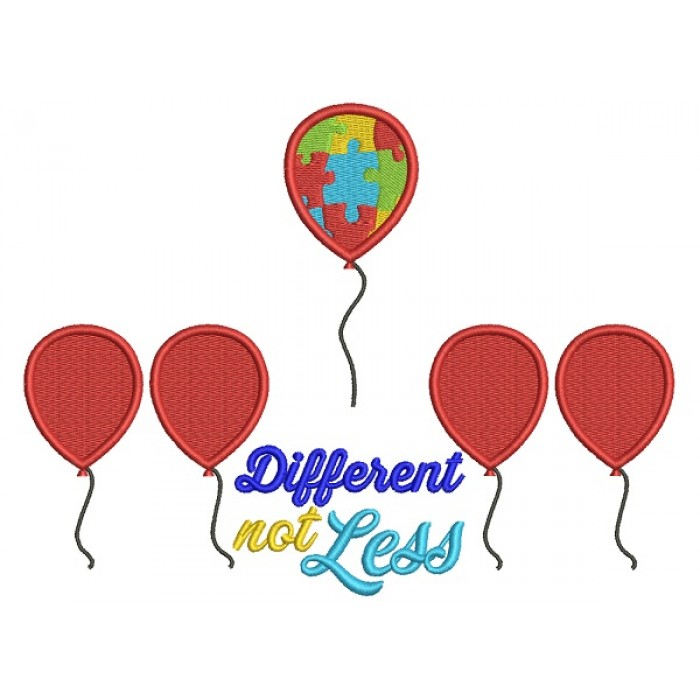 Diffferent Not Less Autism Awareness Balloons Filled Machine Embroidery Design Digitized Pattern