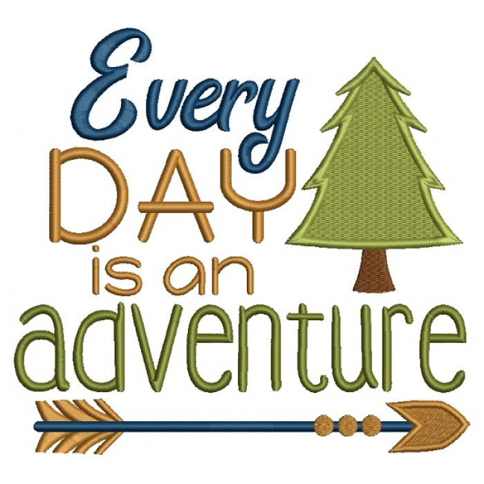 Every Day is an Adventure Filled Machine Embroidery Design Digitized Pattern