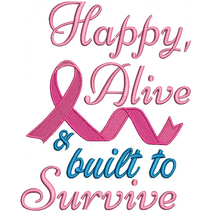 Happy Alive And Built To Survive Breast Cancer Awareness Filled Machine Embroidery Design Digitized Pattern