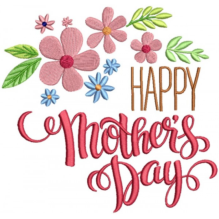 Happy Mother's Day Flowers Without Pollen Filled Machine Embroidery Design Digitized Pattern