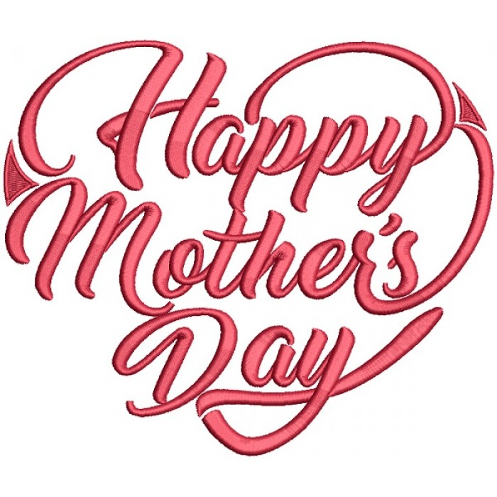 happy mother s day heart text filled machine embroidery design