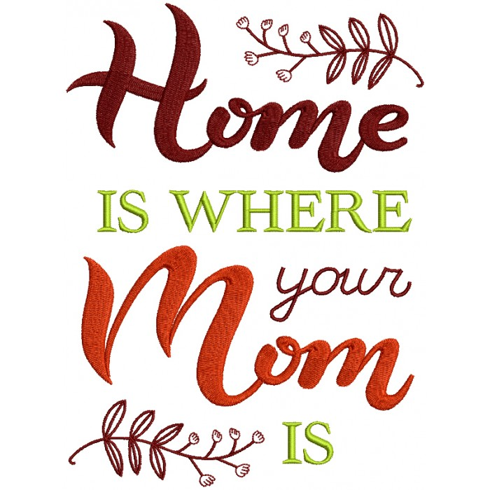Home I Where Yoour Mom Is Filled Machine Embroidery Design Digitized Pattern