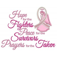 Hope For The Fighters Peace For The Survivors Prayers For The Taken Breast Cancer Awareness Applique Machine Embroidery Design Digitized Pattern