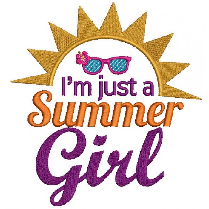 I'm just a Summer Girl Filled Machine Embroidery Design Digitized Pattern