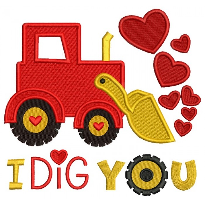 I Dig You Excavator With Hearts Filled Machine Embroidery Design Digitized Pattern