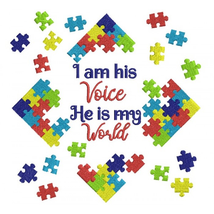 I am His Voice He is My World Autism Awareness Filled Machine Embroidery Design Digitized Pattern