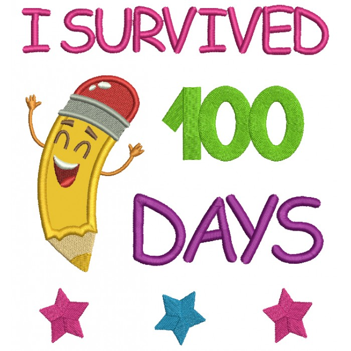 I survived 100 Days Of School Happy Pencil Applique Machine Embroidery Design Digitized Pattern