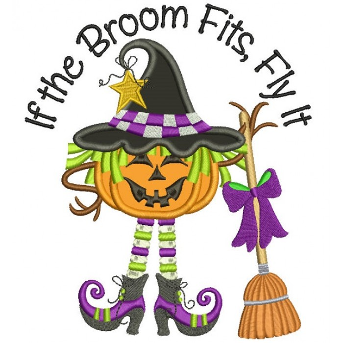 If The Broom Fits Fly It Pumpkin Witch Halloween Applique Machine
