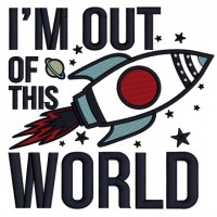 I'm Out Of This World Big Rocket Applique Machine Embroidery Design Digitized Pattern