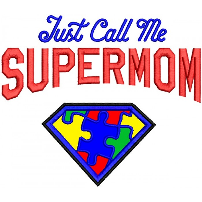Just Call Me Super Mom Autism Awareness Applique Machine Embroidery Design Digitized Pattern