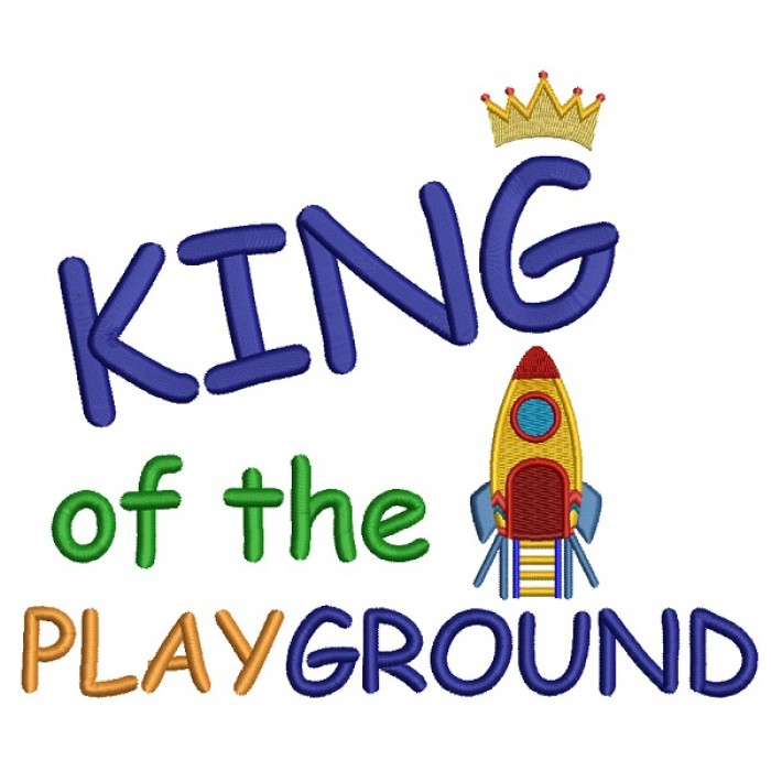 King Of The Playground Rocketship School Filled Machine Embroidery Design Digitized Pattern