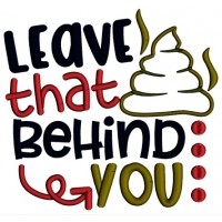 Leave That Behind You Applique Machine Embroidery Design Digitized Pattern