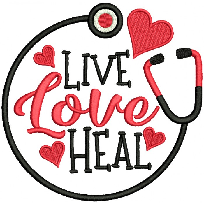 Live Love Heal Heart And Stethoscope Filled Machine Embroidery Design Digitized Pattern