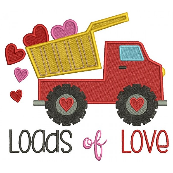 Loads Of Love Dump Truck With Hearts Filled Machine Embroidery Design Digitized Pattern