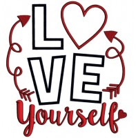 Love Yourself Applique Machine Embroidery Design Digitized Pattern