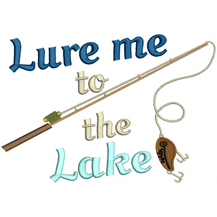 Lure Me To The Lake Fishing Rod Filled Machine Embroidery Design Digitized Pattern