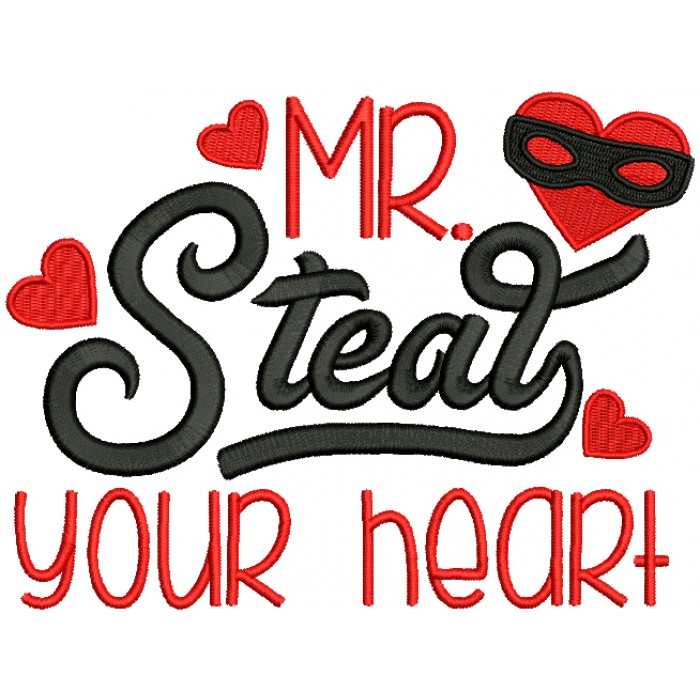 Mr Steal Your Heart Filled Machine Embroidery Design Digitized Pattern