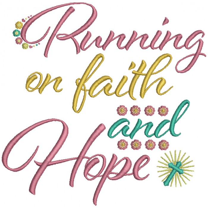 Running on Faith and Hope Filled Machine Embroidery Design Digitized Pattern