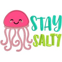 Stay Salty Cute Jellyfish Applique Machine Embroidery Design Digitized Pattern