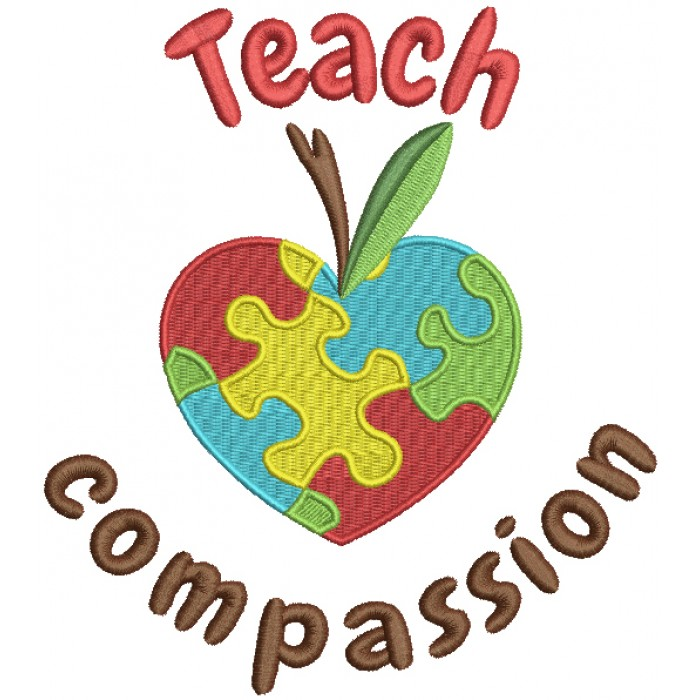 Teach Compassion Autism Awareness Filled Machine Embroidery Design Digitized Pattern
