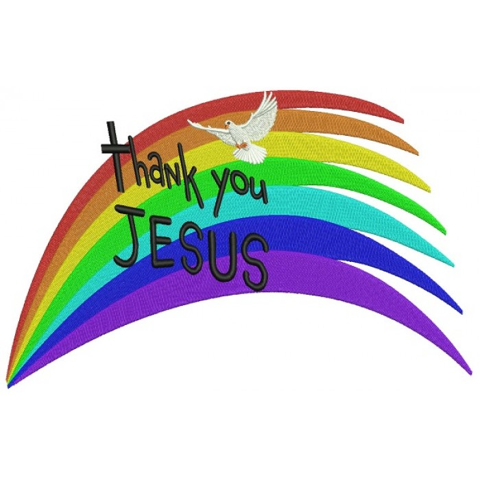 Thank you Jesus Rainbow and a Dove Filled Machine Embroidery Design Digitized Pattern