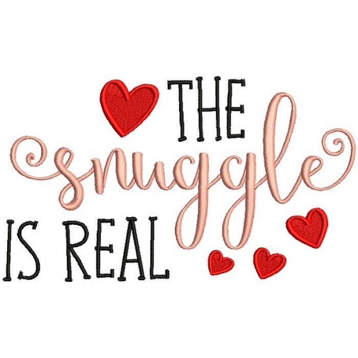 The Snuggle Is Real Love Filled Machine Embroidery Design Digitized Pattern