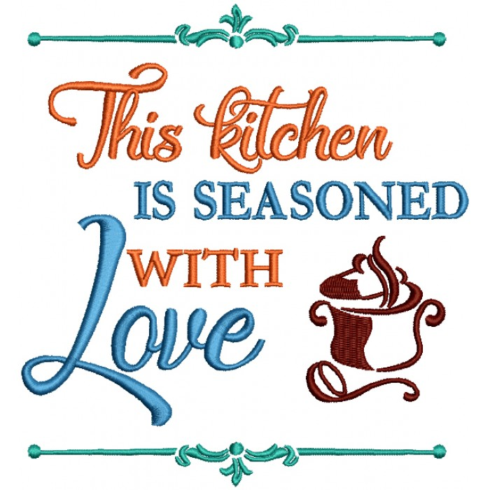 This Kitchen Is Seasoned With Love Filled Machine Embroidery Design Digitized Pattern
