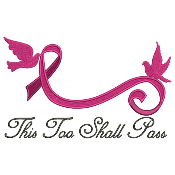 This Too Shall Pass Breast Cancer Awareness Ribbon Filled Machine Embroidery Design Digitized Pattern