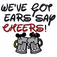 We've Got Ears Say Cheers Applique Machine Embroidery Design Digitized Pattern