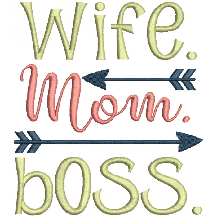 Wife Mom Boss Filled Machine Embroidery Design Digitized Pattern