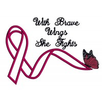 With Brave Wings She Fights Breast Cancer Awareness Ribbon Applique Machine Embroidery Design Digitized Pattern