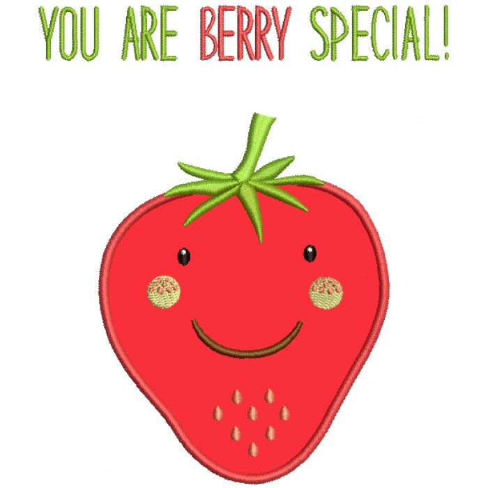 You Are Berry Special Strawberry Applique Machine Embroidery Design