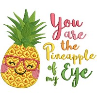 You Are The Pineapple Of My Eye Applique Machine Embroidery Design Digitized Pattern
