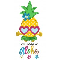 You Had Me At Aloha Pineapple Applique Machine Embroidery Design Digitized Pattern