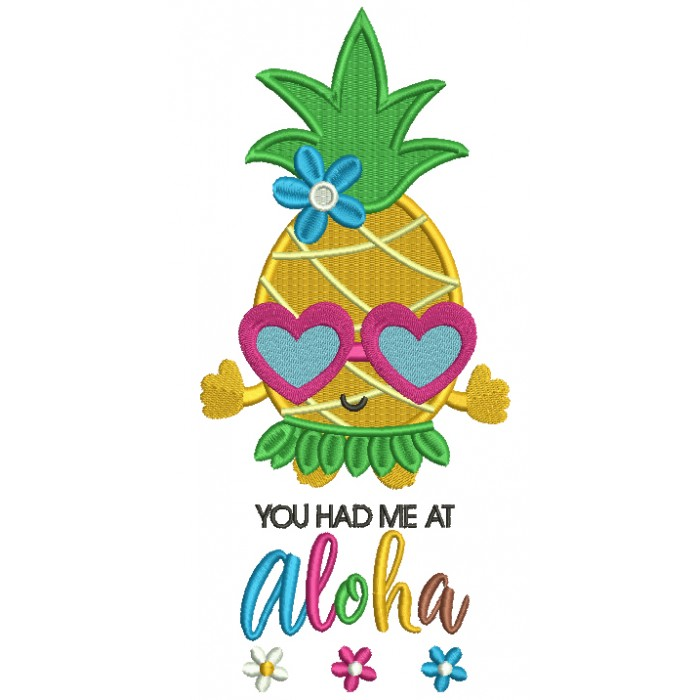 You Had Me At Aloha Pineapple Filled Machine Embroidery Design Digitized Pattern