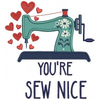 You're Sew Nice Applique Machine Embroidery Design Digitized Pattern
