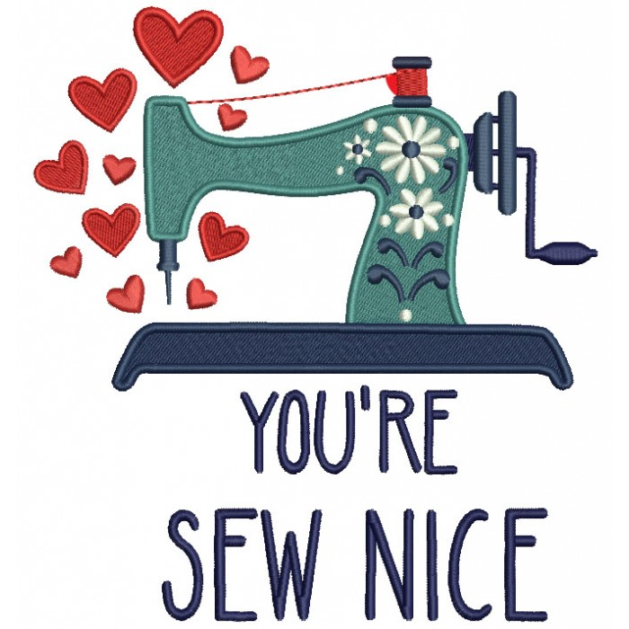 You're Sew Nice Filled Machine Embroidery Design Digitized Pattern