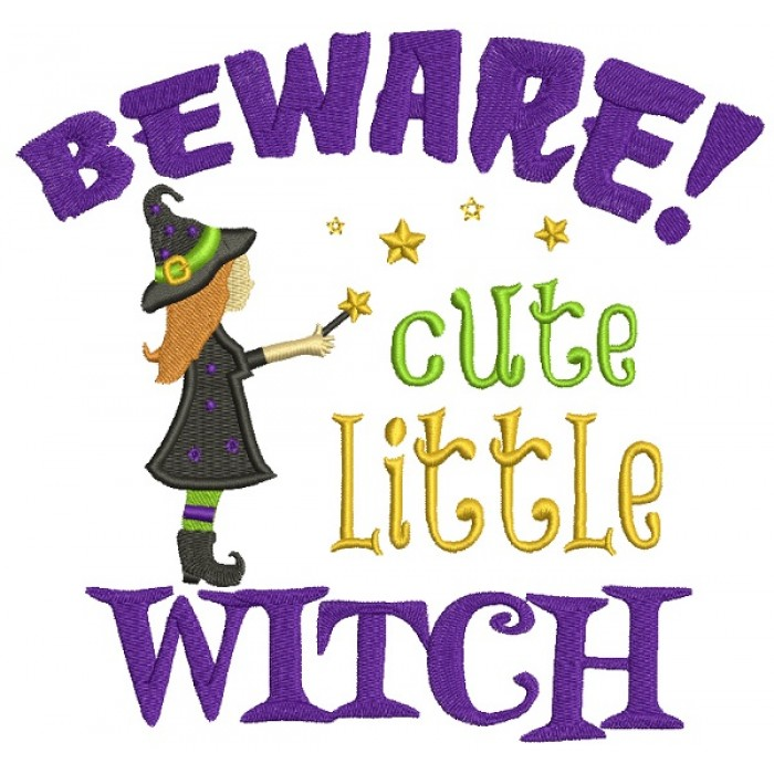 Beware Cute Little Witch Halloween Filled Machine Embroidery Design Digitized Pattern