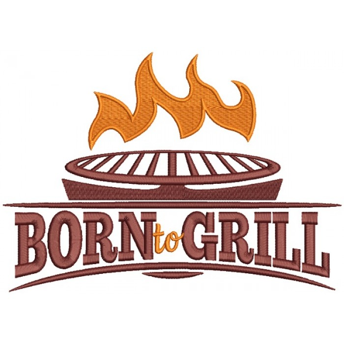 Born To Grill Cooking Filled Machine Embroidery Design Digitized Pattern