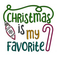 Christmas Is My Favorite Applique Machine Embroidery Design Digitized Pattern