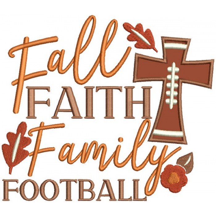 Fall Faith Family Football Applique Machine Embroidery Design Digitized Pattern